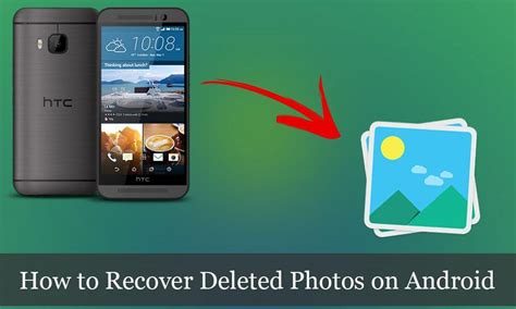 how to retrieve deleted photos from android how to recover deleted photos from android phone droidtechie