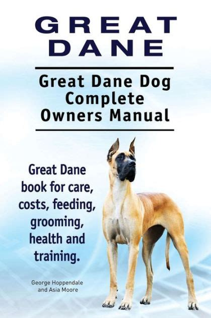 great dane puppy care great dane great dane complete owners manual great dane book for care costs