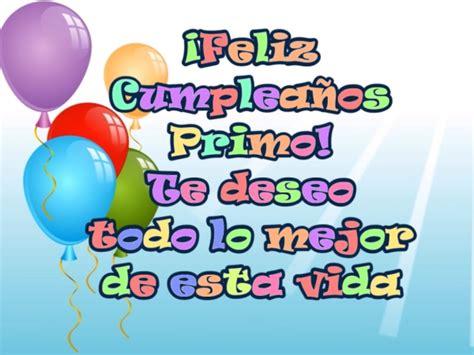 imagenes feliz cumpleaños primo querido feliz cumplea 241 os primo im 225 genes y frases bonitas