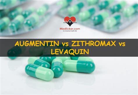 supplement vs augment augmentin vs zithromax vs levaquin