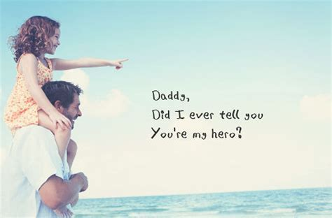 Daddy, Did I Ever Tell You You're My Hero Pictures, Photos