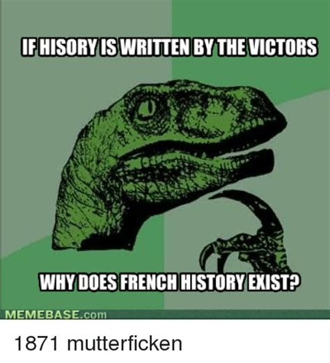 Meme Base After Dark - ifhisory is written by the victors why does french history