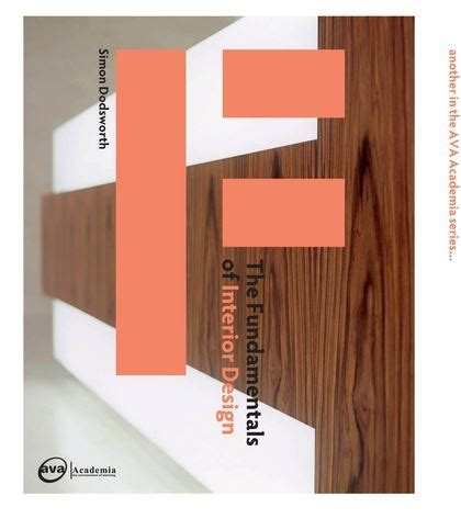 interior design fundamentals the fundamentals of interior design fundamentals simon dodsworth publishing