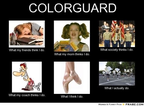 Color Guard Memes - color guard what i think i do memes