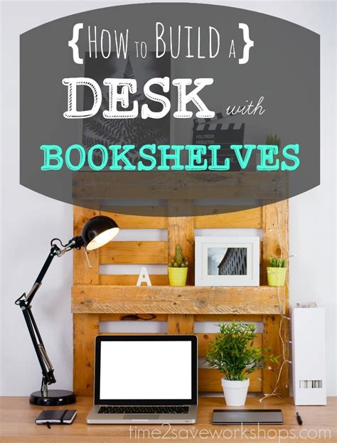 desk with bookshelves how to build a desk with bookshelves 8 ideas kasey trenum
