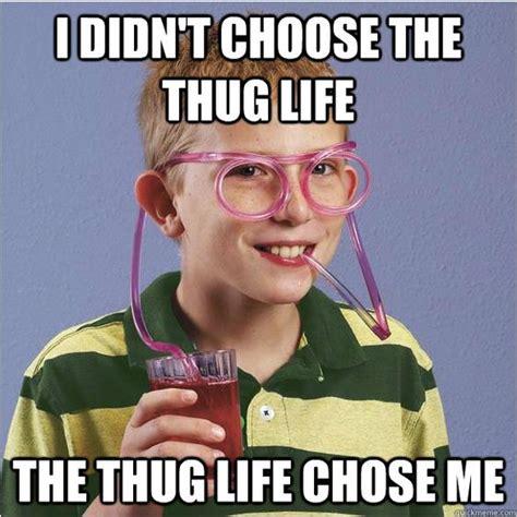 thug life meme google search excellent memes