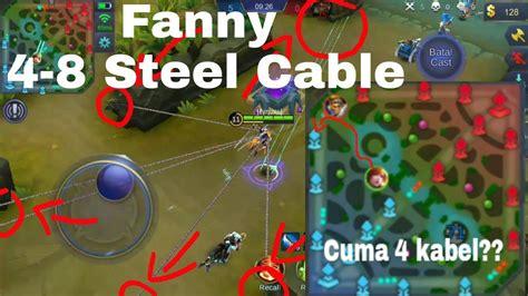 tutorial fanny mobile legend tutorial steel cable fanny mobile legends indonesia