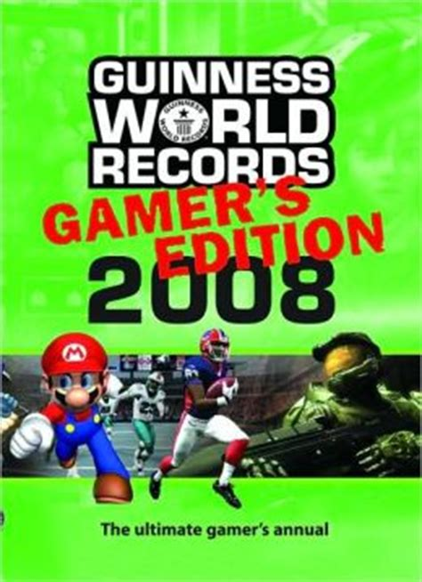 guinness world records 2008 guinness world records 2008 gamer s edition by guinness world records 9781904994213