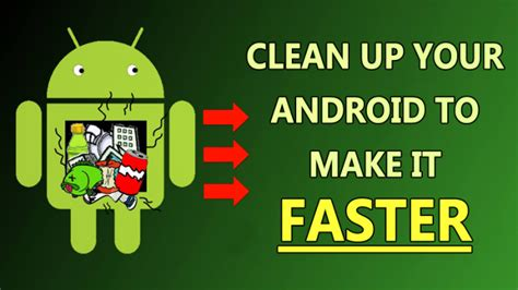 clean android collnet how to clean up android device to make it faster