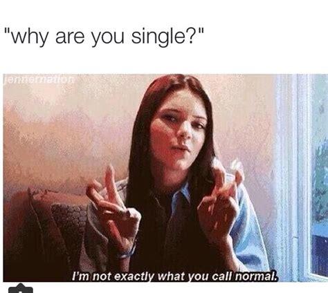 single life meme  theking memedroid