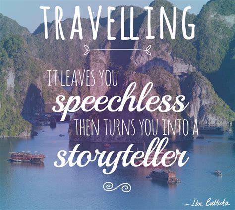 Traveling Quotes Ibn Battuta travelling it leaves you speechless then turns you into