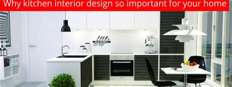 why kitchen interior design so important for your home