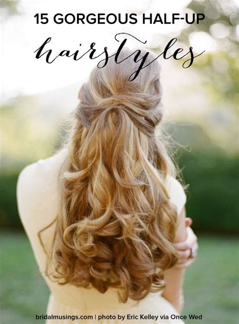 hair down picmia 15 gorgeous half up half down hairstyles for your wedding
