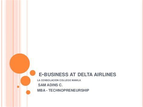 E Business Ppt For Mba by E Business At Delta Airlines Summary Ppt