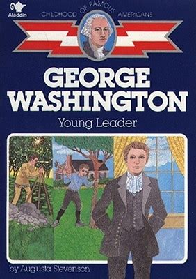 george washington by wil mara reviews discussion george washington young leader by augusta stevenson