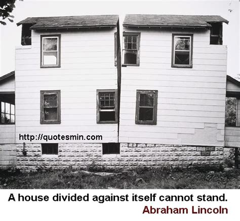 a house divided against itself pin by quotesmin on quotes pinterest