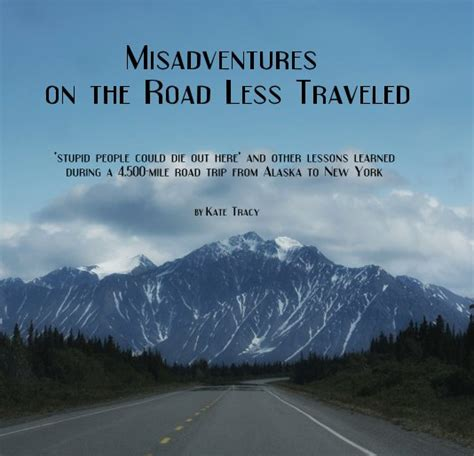 misadventures on the road less traveled by kate tracy