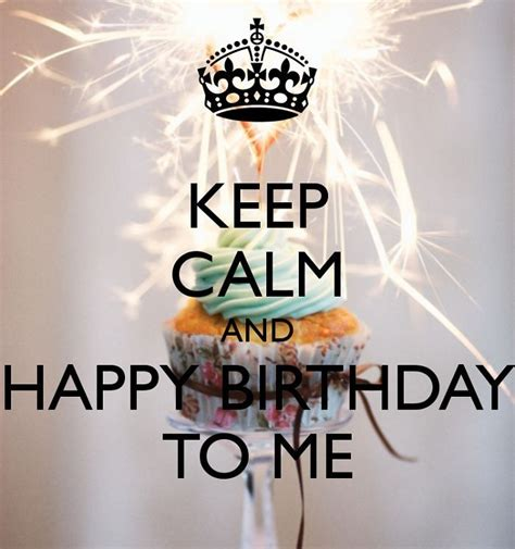 imagenes de keep calm and happy birthday to me keep calm and happy birthday to me pictures photos and