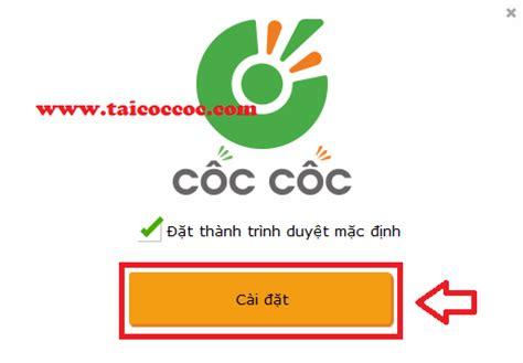 tai coc coc ce may tinh tai coc coc ve may tinh hướng dẫn tải về v 224 c 224 i đặt