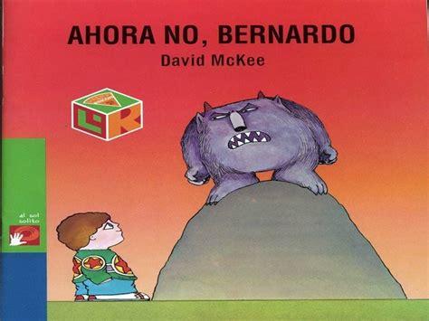 descargar libro de texto ahora no bernardo ahora no bernardo libros del rinc 243 n cuentos cuento infantiles y cuentos animados