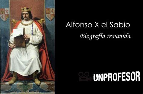 Resumen De La Biografia De Alfonso X El Sabio   resumen de la biografia de alfonso x el sabio