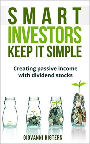 libro keeping it simple smart investors keep it simple creating passive income with dividend stocks giovanni rigters