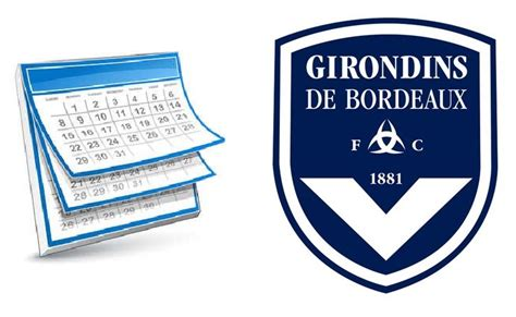 Calendrier Girondins Calendrier Les Dates 224 Retenir Girondins4ever