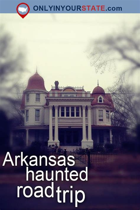 haunted houses in arkansas the 25 best haunted house stories ideas on pinterest