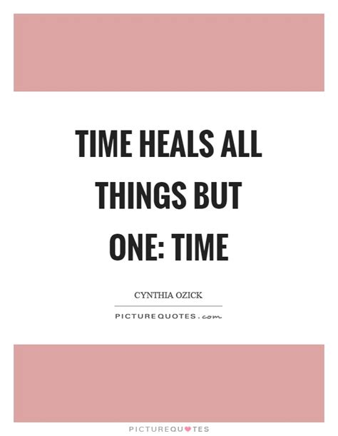 time heals all things books time heals all things but one time picture quotes