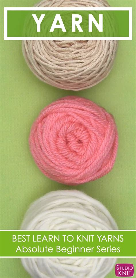 how to start a new of yarn knitting how to choose knitting yarn with tutorial studio knit