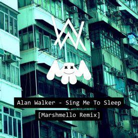 alan walker sing me to sleep alan walker sing me to sleep marshmello remix