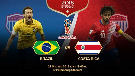 world cup 2018 brazil vs costa rica ijube ijube