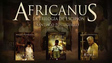 africanus el hijo del b00699mbs0 mediapro adquiere los derechos de la trilog 237 a africanus de santiago posteguillo para su