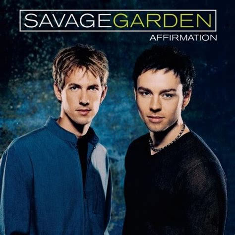 Songs By Savage Garden by Year Of 2011 Affirmation Savage Garden