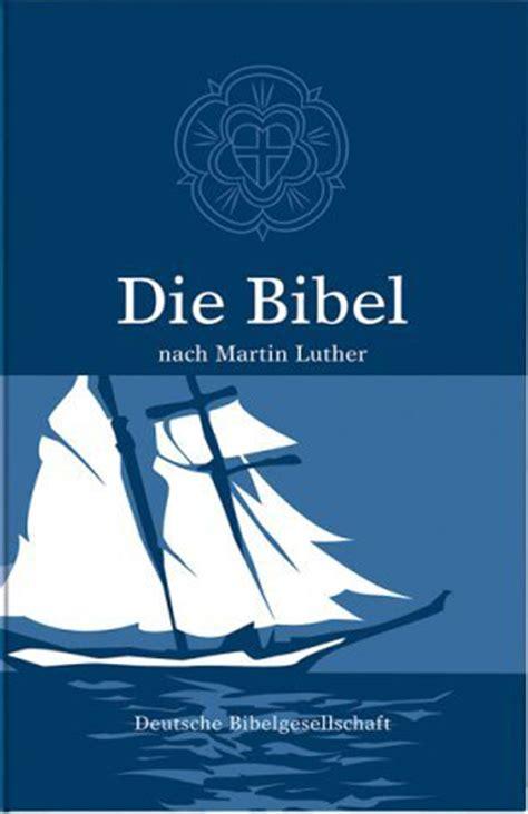 wann hat luther die bibel übersetzt bischoff verlag internationales christliches medienhaus