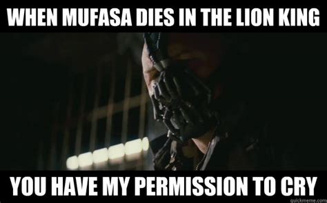Mufasa Meme - when mufasa dies in the lion king you have my permission
