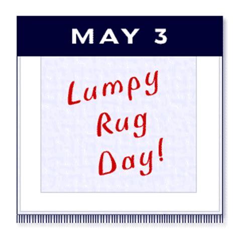 lumpy rug day 365 holidays my 26th year of may 2010