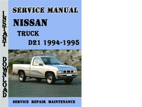 Nissan Truck D21 1994 1995 Service Repair Manual