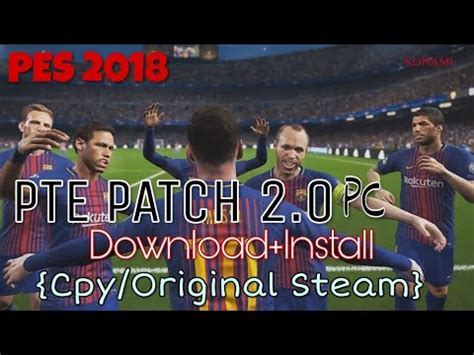 Pes 2018 Pc Include Pte 2 0 Cpy Offline Pes 2018 Pte Patch 2 0 Install On Pc Steam