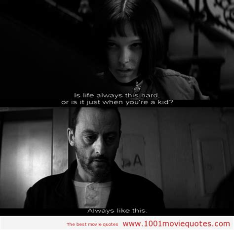 film quotes this is is life always this hard or is it just when you re a kid