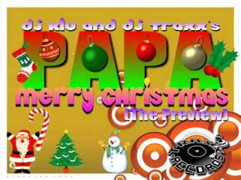 images of christmas papa dj klu dj traxx s papa merry christmas youtube