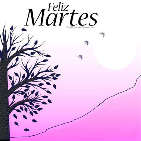 imagenes de feliz martes hola feliz martes http soymamaencasa com graphics