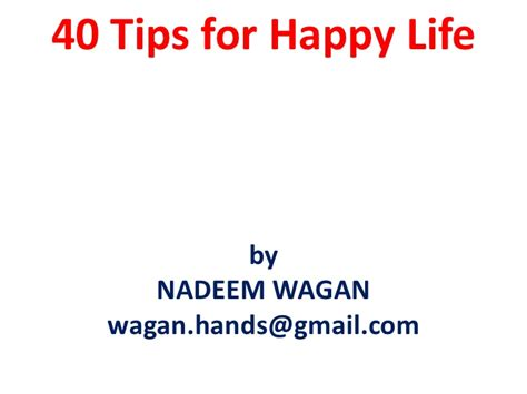 40 Tips For A Happy by 40 Tips For Happy By Nadeem Wagan