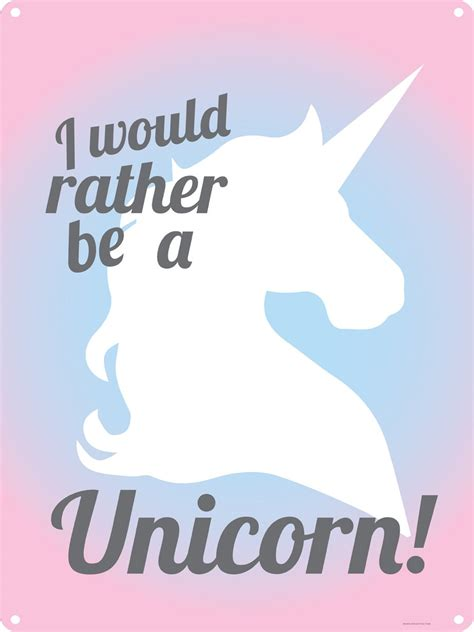 Be A Unicorn by I Would Rather Be A Unicorn Tin Sign Buy At