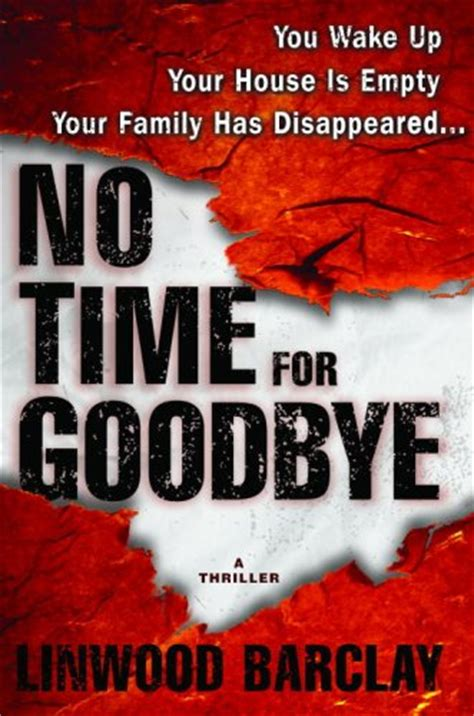 no time for goodbye b00slsmpt2 no time for goodbye by linwood barclay reviews discussion bookclubs lists
