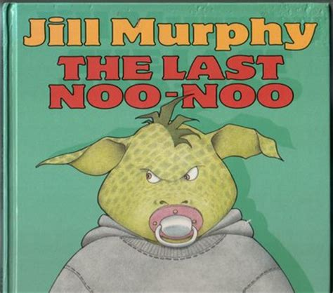 what you a gus murphy novel books the last noo noo by murphy children s bookshop hay