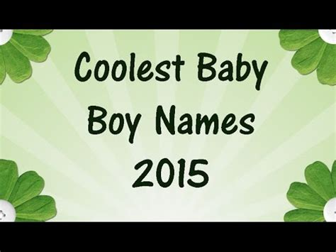 names for coolest baby boy names for 2015 baby names