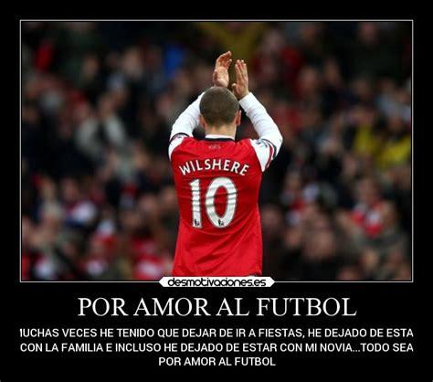 imagenes de amor futbol por amor al futbol desmotivaciones