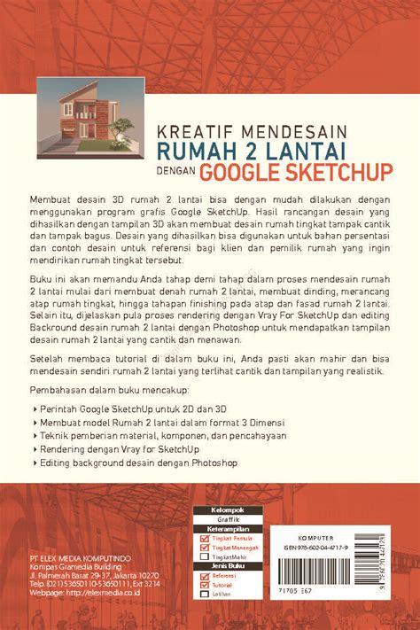 ebook tutorial google sketchup bahasa indonesia jual buku kreatif mendesain rumah 2 lantai dengan google