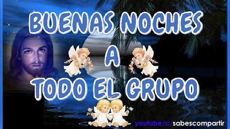 imagenes buenas noches grupo buenas noches grupo y familias youtube